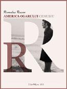 Romulus Rusan: America ogarului cenuşiu