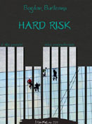 Bogdan Burileanu: Hard Risk