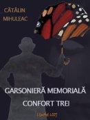 Cătălin Mihuleac: Garsoniera memorială confort trei