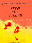 Gianina Cărbunariu: Stop the Tempo!
