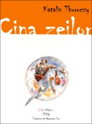 Katalin Thuróczy: Cina zeilor