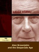 Lidia Vianu: Alan Brownjohn and the Desperado Age