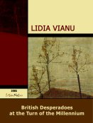 Lidia Vianu: British Desperadoes at the Turn of the Millennium