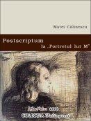 Matei Călinescu: Postscriptum la Portretul lui M