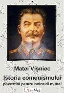 Matei Vişniec: Istoria comunismului povestită pentru bolnavii mintal