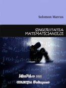 Solomon Marcus: Singurătatea matematicianului