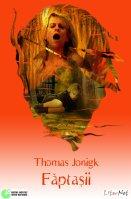 Thomas Jonigk: Făptaşii